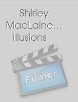 Shirley MacLaine.. Illusions