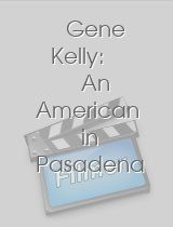 Gene Kelly: An American in Pasadena