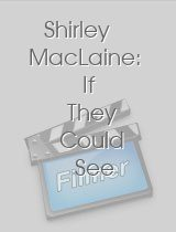 Shirley MacLaine: If They Could See Me Now