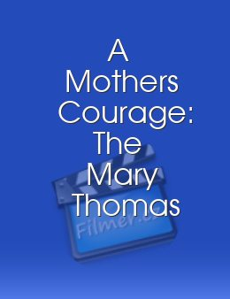 A Mothers Courage The Mary Thomas Story