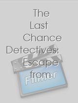 The Last Chance Detectives Escape from Fire Lake