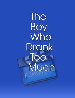 The Boy Who Drank Too Much