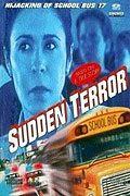 Sudden Terror: The Hijacking of School Bus 17