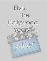 Elvis, the Hollywood Years: The E! True Hollywood Story