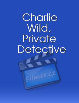 Charlie Wild Private Detective