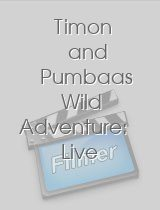 Timon and Pumbaas Wild Adventure Live and Learn