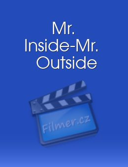 Mr. Inside-Mr. Outside