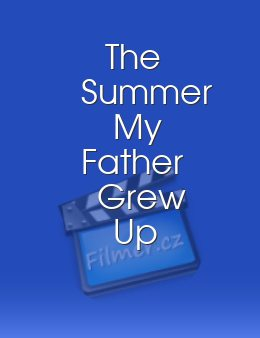 The Summer My Father Grew Up
