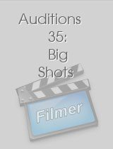 Auditions 35: Big Shots