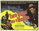 Two Guns and a Badge