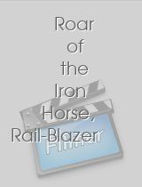 Roar of the Iron Horse Rail-Blazer of the Apache Trail