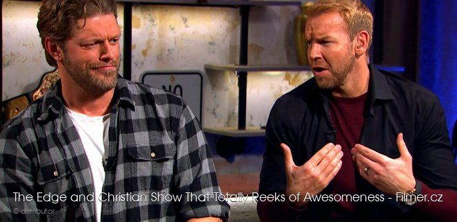 The Edge and Christian Show That Totally Reeks of Awesomeness online