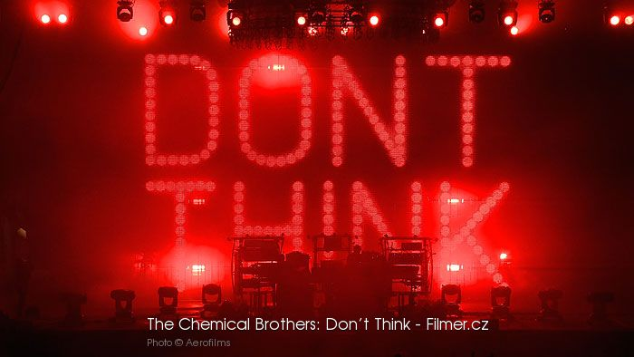 The Chemical Brothers Don't Think
